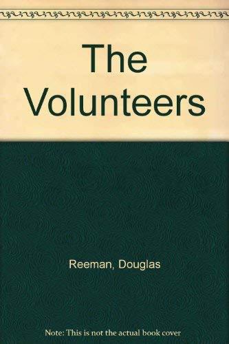 The Volunteers +++SIGNED+++: Reeman, Douglas