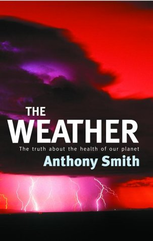 9780091800901: The Weather - The Truth about the Health of our Planet