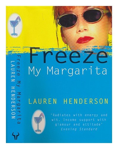 Freeze My Margarita (SIGNED): Henderson, Lauren