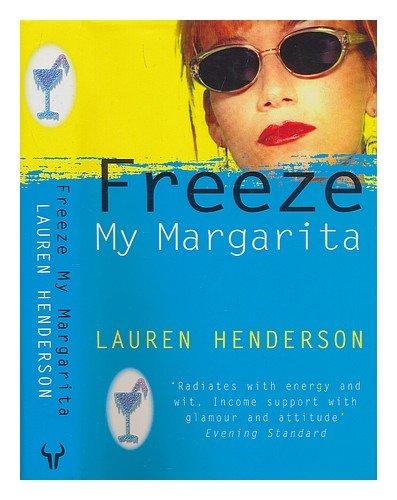 9780091800970: Freeze My Margarita