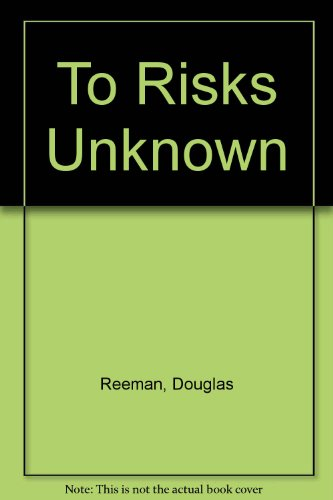 To Risks Unknown (0091801192) by Douglas Reeman