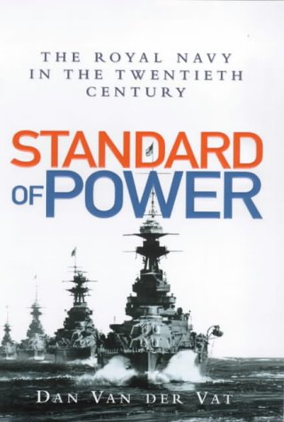 9780091801212: Standard of Power: The Royal Navy in the 20th Century