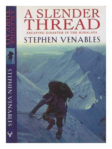 9780091801274: A slender thread: Escaping disaster in the Himalaya