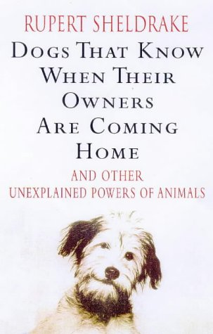 9780091801502: Dogs That Know When Their Owners are Coming Home: And Other Unexplained Powers of Animals