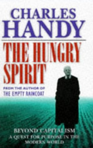 9780091801687: The Hungry Spirit, Beyond Capitalism - A Quest for Purpose in the Modern World
