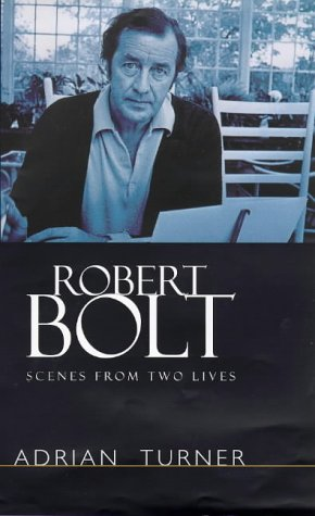 9780091801762: ROBERT BOLT: SCENES FROM TWO LIVES [Hardcover]