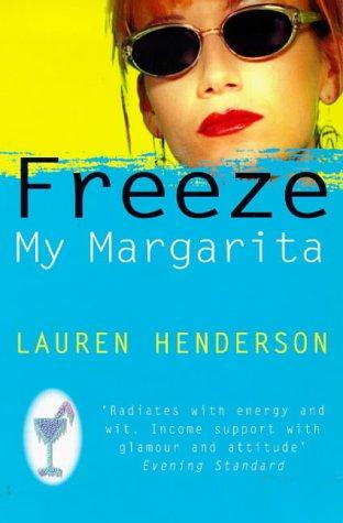 9780091801892: Freeze My Margarita