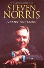 9780091802127: CHANGING TRAINS: AN AUTOBIOGRAPHY