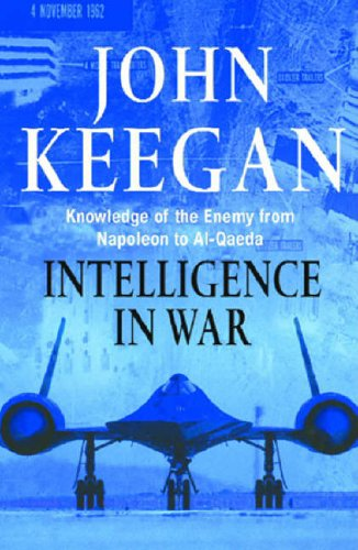 9780091802295: Intelligence in War. Knowledge of the Enemy from Napoleon to Al-Qaeda