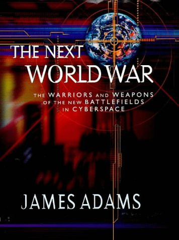 9780091802325: The Next World War: Warriors and Weapons of the New Battlefields of Cyberspace