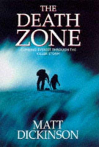 9780091802394: Death Zone : Climbing Everest Through the Killer Storm