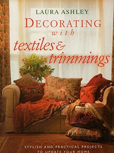 9780091804244: Laura Ashley Textiles & Trimmings: Stylish and Practical Projects to Update Your Home **Use ISBN 0091780365