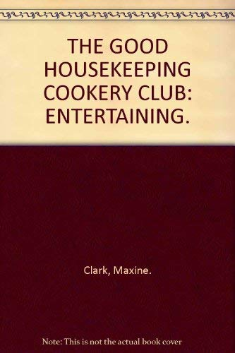 9780091805470: THE GOOD HOUSEKEEPING COOKERY CLUB: ENTERTAINING.