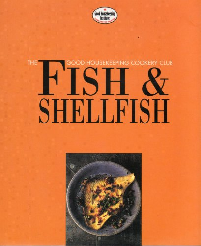 9780091805500: GOOD HOUSEKEEPING COOKERY CLUB:FISH AND SHELLFISH.