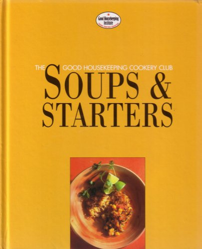 9780091805517: Soups and Starters : Good Housekeeping Step-by-Step Cookery