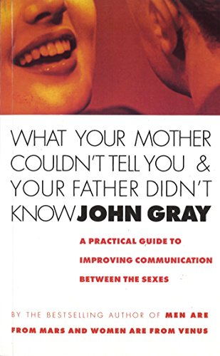 9780091806538: What Your Mother Couldn't Tell You and Your Father Didn't Know: Improve Your Relationship Skills for Lasting Intimacy and Greater