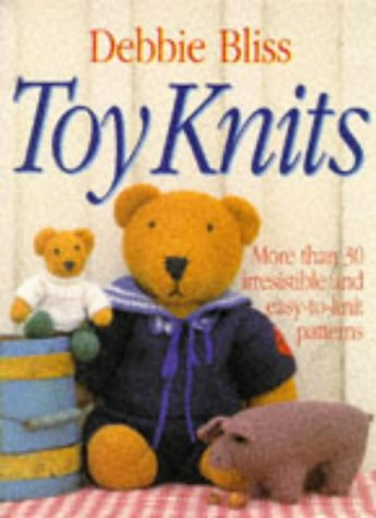 9780091806873: Toy Knits: More Than 30 Irresistible and Easy-To-Knit Patterns