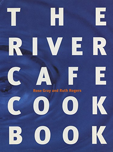 9780091807313: The River Cafe Cookbook