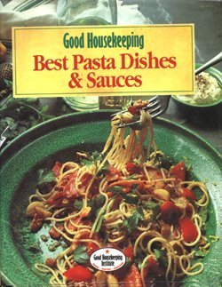9780091807375: '''Good Housekeeping'' Best Pasta Dishes and Sauces'