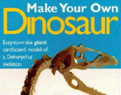 9780091807443: Make Your Own Dinosaur