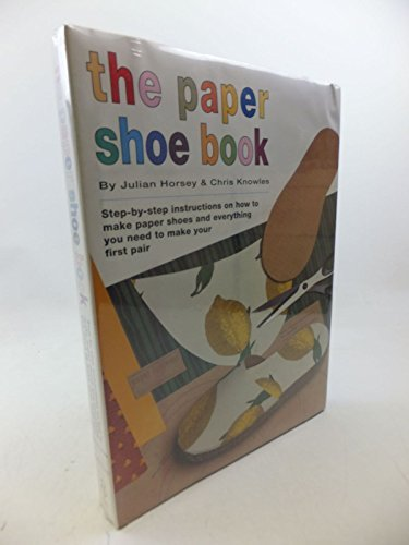9780091807825: The Paper Shoe Book: Everything You Need to Make Your Own Pair of Re-cycled Shoes