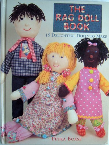 9780091808198: The Rag Doll Book: 15 Delightful Dolls to Make