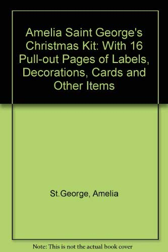 9780091808211: Amelia Saint George's Christmas Kit: With 16 Pull-Out Pages of Labels, Decorations, Cards and Other Items