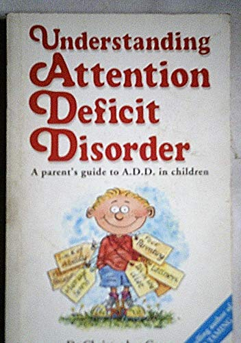 9780091808440: Understanding Attention Deficit Disorder: A Parent's Guide to ADD in Children