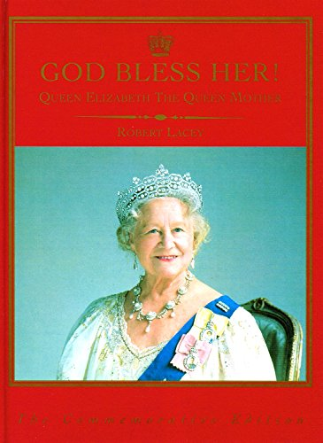 9780091808624: God Bless Her! Queen Elizabeth the Queen Mother