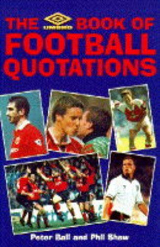 9780091808877: Umbro Book of Football Quotations