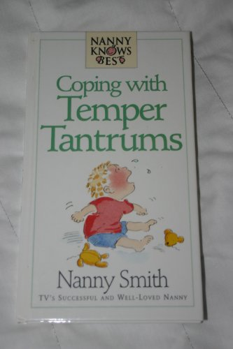 9780091809256: Coping with Temper Tantrums (Nanny Knows Best)