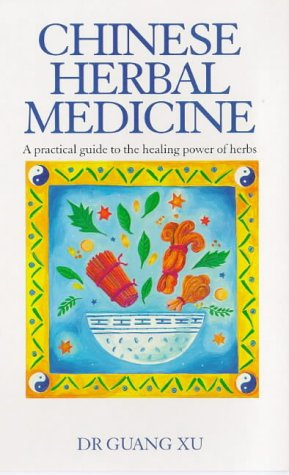 9780091809447: Chinese Herbal Medicine: A Practical Guide to the Healing Power of Herbs