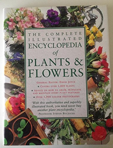 9780091809577: The Complete Illustrated Encyclopedia of Plants and Flowers