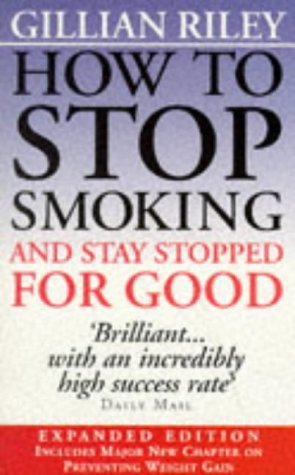 9780091809690: How to Stop Smoking and Stay Stopped for Good (Positive health)