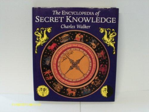 9780091811136: The Encyclopedia of Secret Knowledge