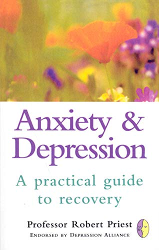9780091812669: Anxiety & Depression: A Practical Guide to Recovery