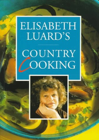 9780091812706: Elisabeth Luard's country cooking