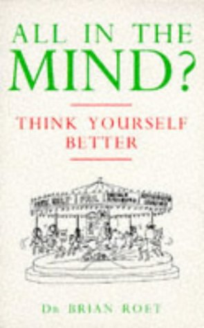 9780091812751: All in the Mind?: Think Yourself Better