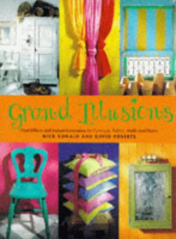 9780091812843: Grand Illusions: Paint Effects And Instant Decoration for Furniture, Fabric, Walls And Floors
