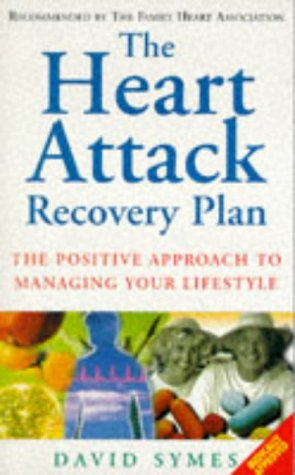 9780091812898: The Heart Attack Recovery Plan The Positive Approach To Managing You Lifestyle