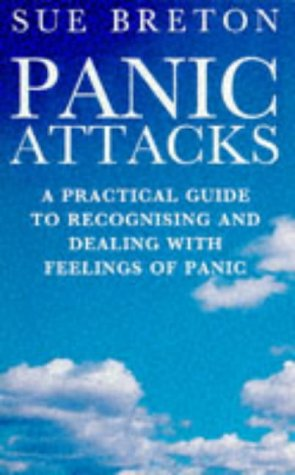 9780091813154: Panic Attacks: A Practical Guide to Recognising and Dealing with Feelings of Panic (Positive health)