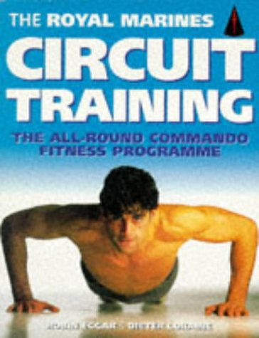 9780091813291: The Royal Marines Circuit Training: The All-round Commando Fitness Programme