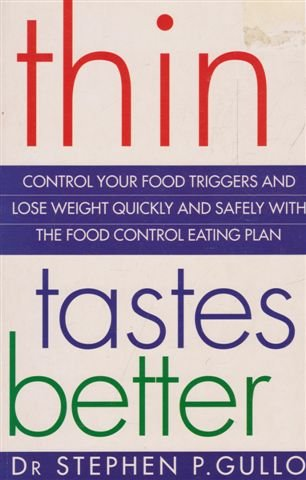9780091813345: Thin Tastes Better : Control Your Food Triggers and Lose Weight Without Feeling Deprived