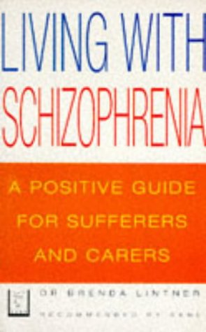 9780091813406: Living with Schizophrenia: A Guide for Patients and Relatives (Positive health)