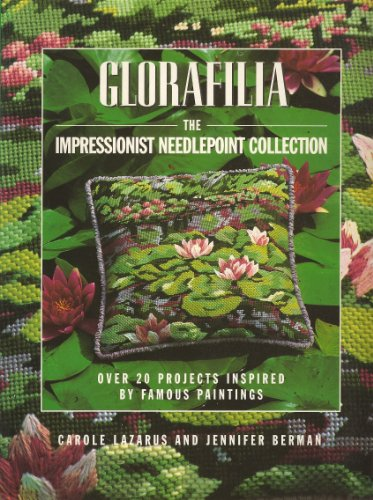 9780091813543: Glorafilia: Impressionist Collection - Over 20 Needlepoint Projects Inspired by Famous Paintings