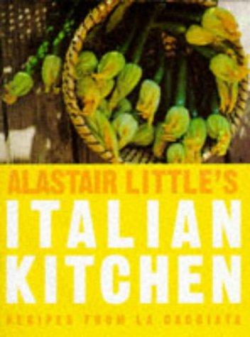 9780091813659: Alastair Little's Italian Kitchen