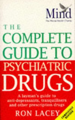 9780091813673: 'MIND COMPLETE GUIDE TO PSYCHIATRIC DRUGS: A LAYMAN'S GUIDE TO ANTI-DEPRESSANTS, TRANQUILLISERS AND OTHER PRESCRIPTION DRUGS'