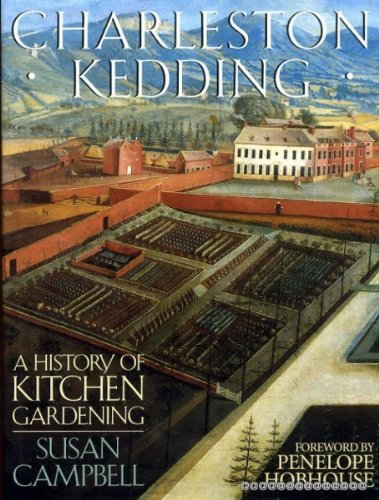 Charleston Kedding. A History of Kitchen Gardening