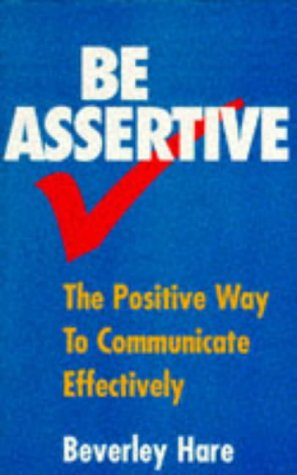 9780091813963: Be Assertive
