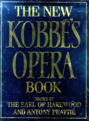 The New Kobbe's Opera Book: Kobbe, Gustav; Harewood, George Henry Hubert Lascelles, Earl of